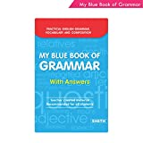 My Blue Book of Grammar with Answers Teachers Created Material Recommended for All Students | Practical English Grammar Vocabulary and Composition