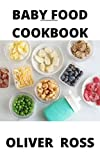 Baby Food Cookbook: Recipes for Every Stage