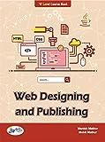 WEB DESIGNING AND PUBLISHING O Level Book web design/HTML/CSS cascading/framework/JAVA script/photo editior/ web publishing with images in english