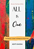 All is One: The Beginner's Guide to Pythagorean Numerology (Book of Numerology 1)