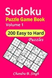 Sudoku Puzzle Game Book Volume 1: 200 Easy, Medium, Hard and Extremely Hard Large Print Puzzle Book For Adults - Brain Teasing Puzzles