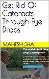 Get Rid Of Cataracts Through Eye Drops