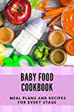 Baby Food Cookbook: Meal Plans And Recipes For Every Stage: Baby Food Cooking