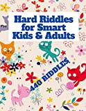 Hard Riddles for Smart Kids & Adults Book: 440 riddles and puzzles.