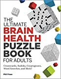 The Ultimate Brain Health Puzzle Book for Adults: Crosswords, Sudoku, Cryptograms, Word Searches, and More! (Ultimate Brain Health Puzzle Books)
