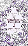 The Mindfulness Puzzle Book 3: Relaxing Puzzles to De-Stress and Unwind (Mindfulness Puzzle Books)