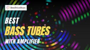 20 Best Bass Tubes