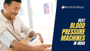15 Best BP Machines in India - Monitor your Blood Pressure at Home with Ease