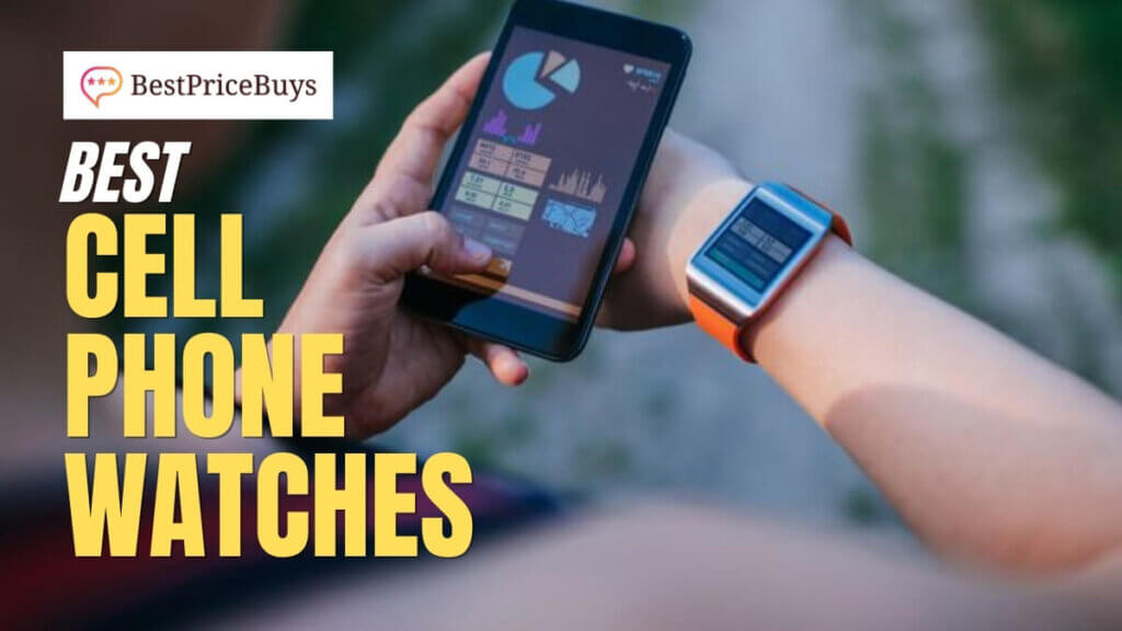 Best Cell Phone Watches