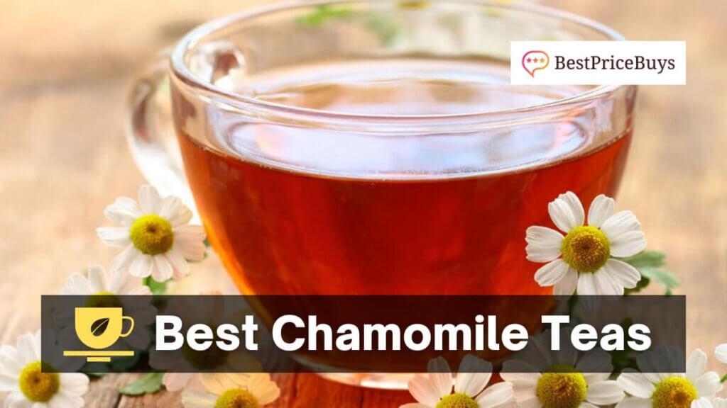 Best Chamomile Teas