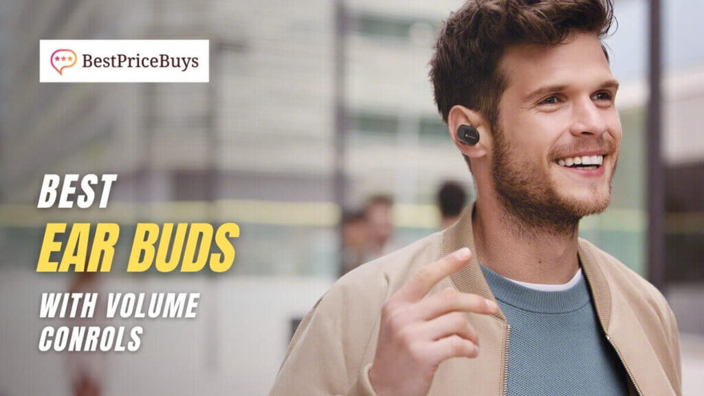 Best Earbuds With Volume Controls