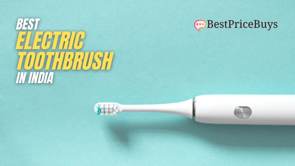 Best Electric Toothbrushes in India