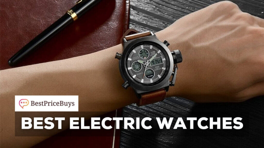 Best Electric Watches