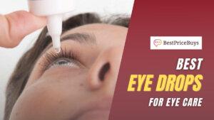 20 Best Eye Drops
