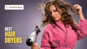 15 Best Hair Dryers to give you Perfect Hair Styling