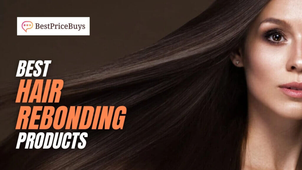 Best Hair Rebonding and Hair Straightening Products