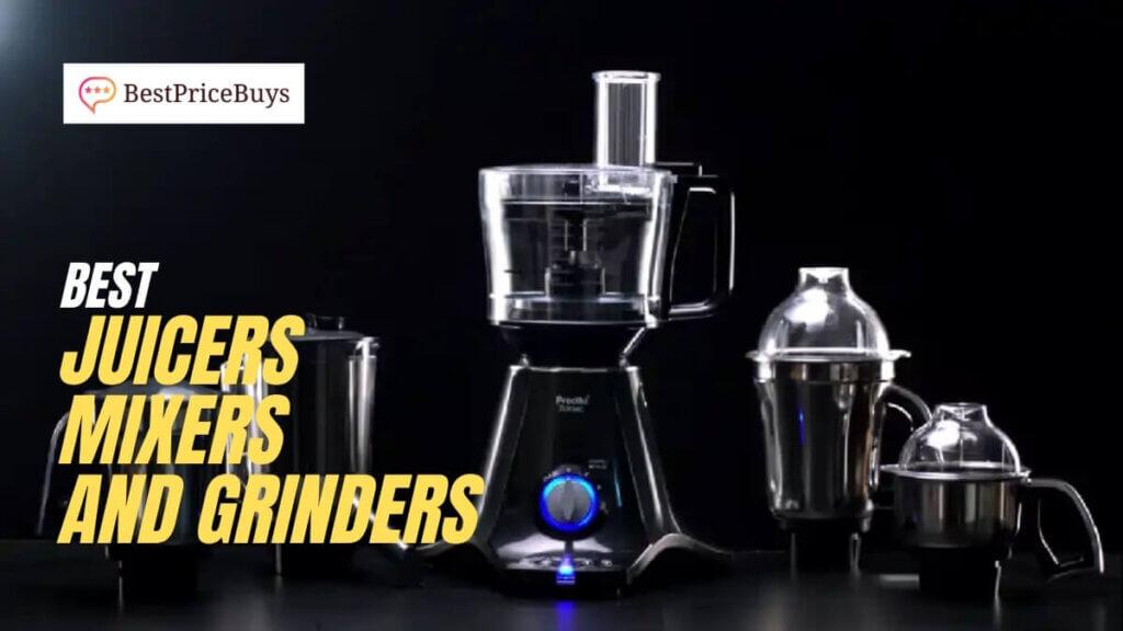 Best Juicers Mixers and Grinders