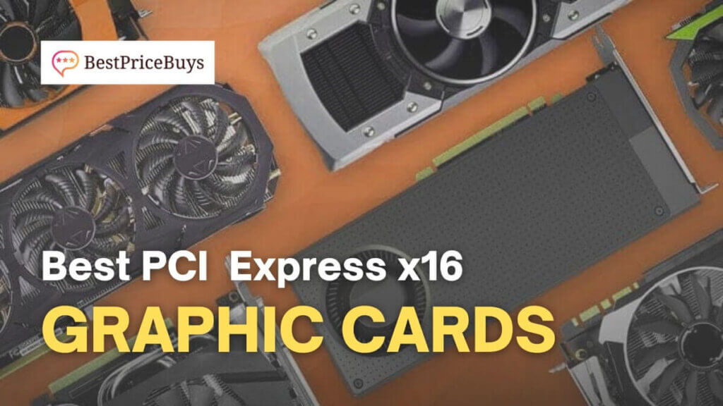 Best PCI Express x16 Graphic Cards