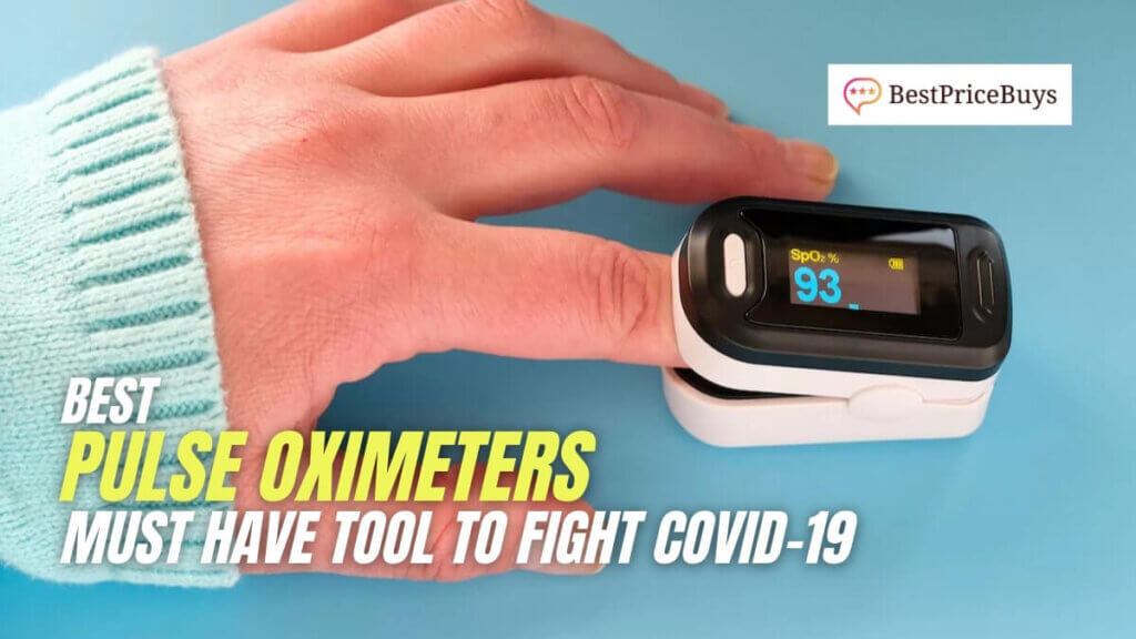 Best Pulse Oximeter a must have tool to fight Covid-19