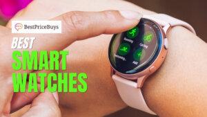 20 Best Smart Watches