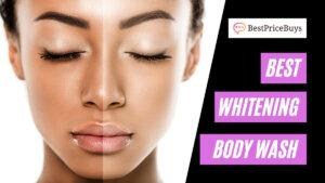 20 Best Whitening Body Washes