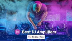 20 Best DJ Amplifiers