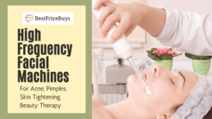 20 Best High Frequency Facial Machines
