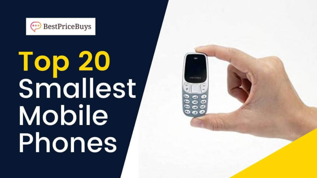 Top 20 Smallest Mobile Phones