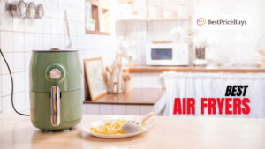 15 Best Air Fryers in India to Perfectly Fit Your Kitchen's Needs