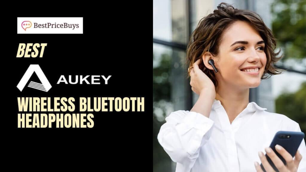 Best Aukey Wireless Bluetooth Headphones