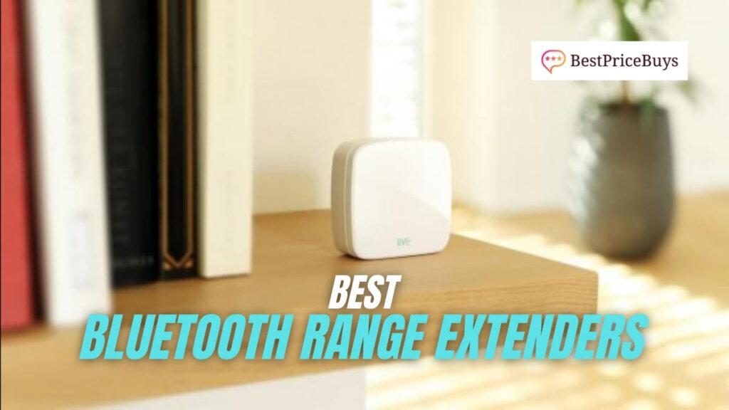 Best Bluetooth Range Extenders