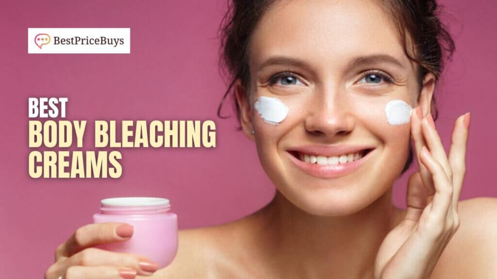 Best Body Bleaching Creams