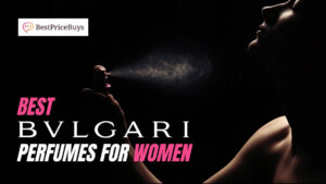 20 Best Bvlgari Perfumes For Women