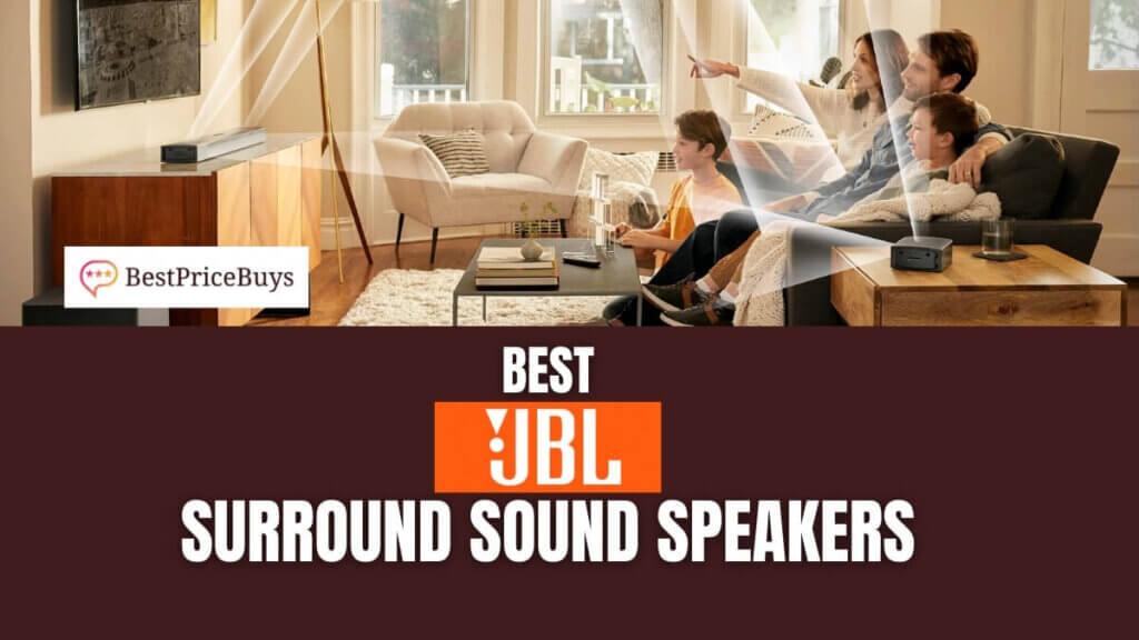 Best JBL Surround Sound Speakers