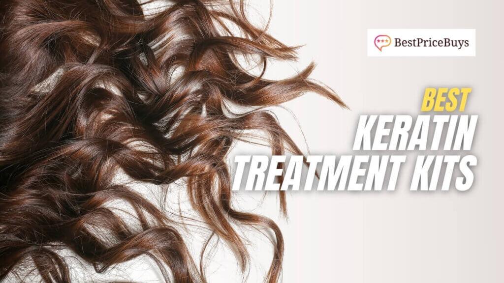 Best Keratin Treatment Kits