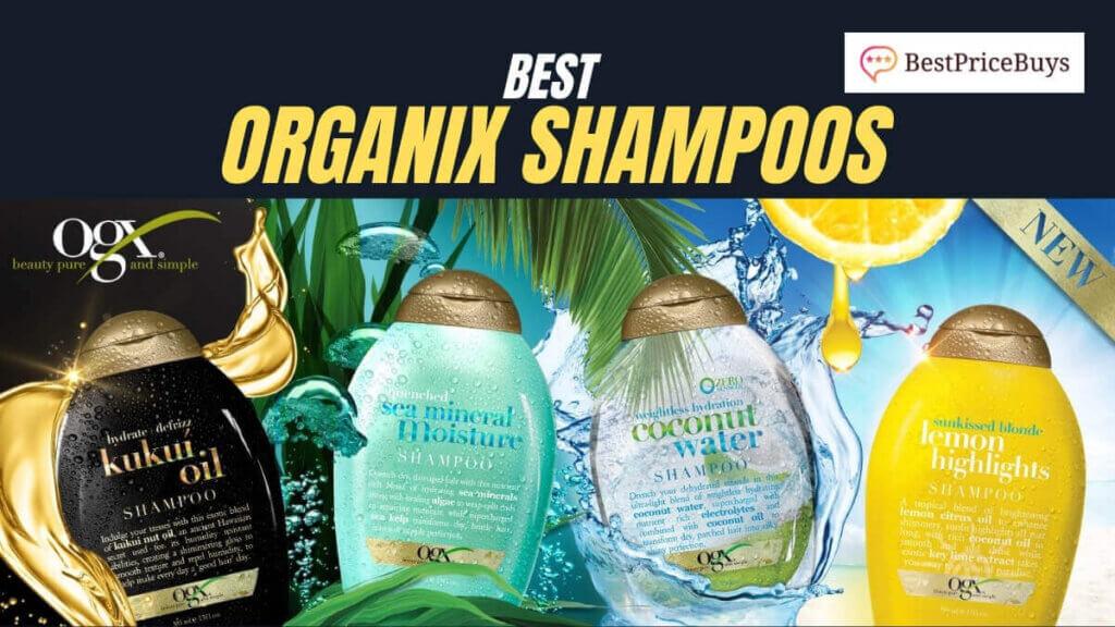 Best Organix Shampoos (OGX Shampoos)