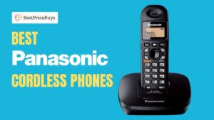 10 Best Panasonic Cordless Phones