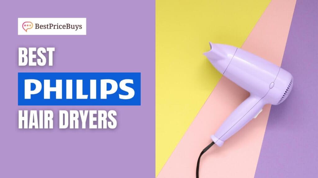 Best Philips Hair Dryers