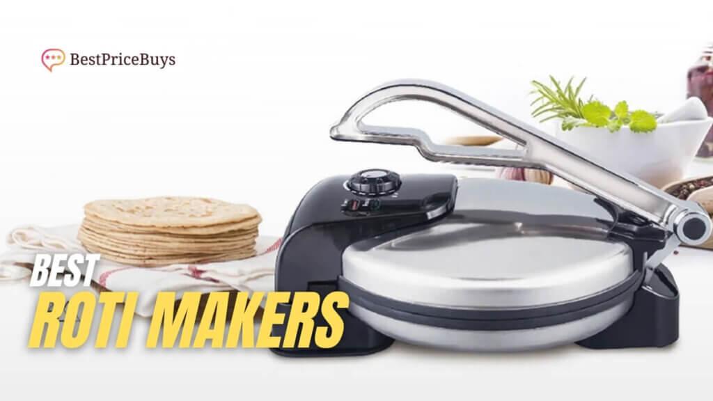 Best Roti Makers