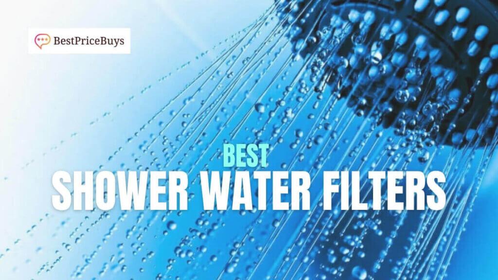 Best Shower Water Filters