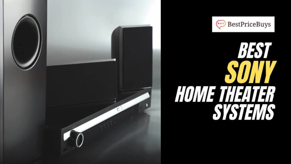 Best Sony Home Theater Systems
