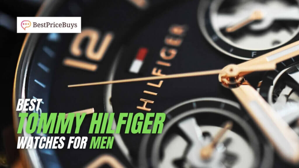 Best Tommy Hilfiger Watches for Men