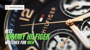 20 Best Tommy Hilfiger Watches for Men