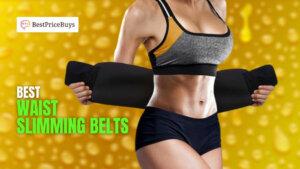 20 Best Waist Slimming Belts