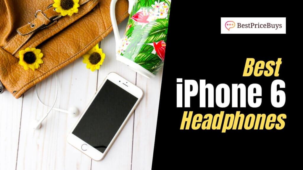 Best iPhone 6 Headphones