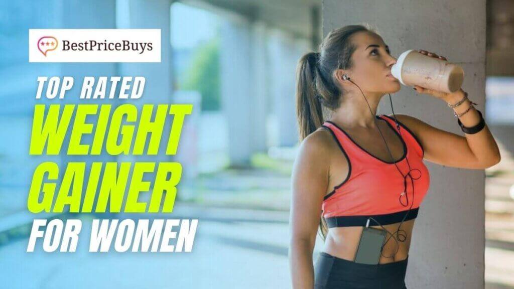 Top 20 Weight Gainer For Women