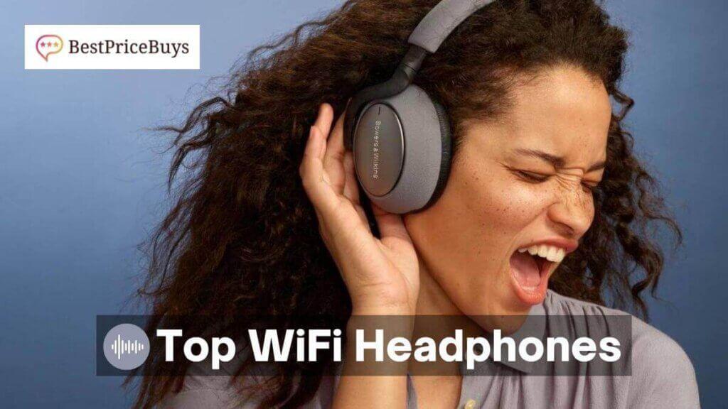 Top WiFi Headphones